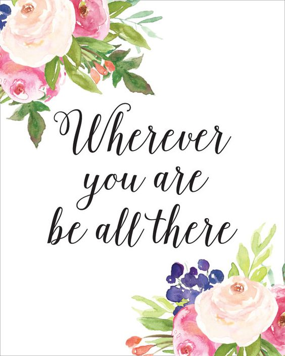 Wherever You Are Be All There Printable INSTANT by CraftMei:
