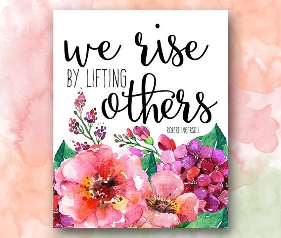 We Rise by Lifting Others Printable Robert by PrettyPlusPaper: