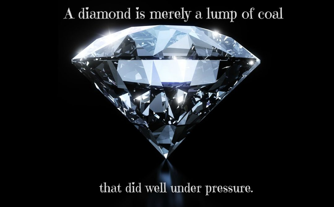 Image result for quote a diamond is merely a lump of coal