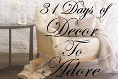 31 Days of Decor