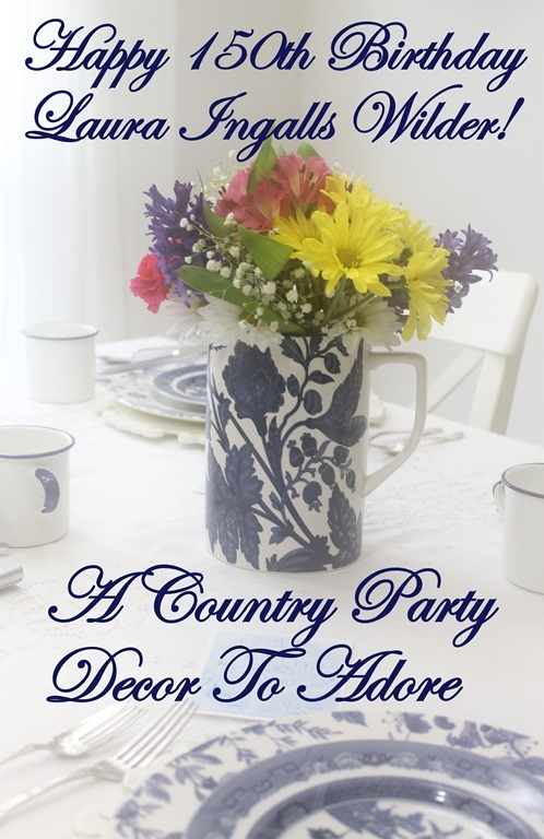 Country Party Happy 150th Birthday Laura Ingalls Wilder